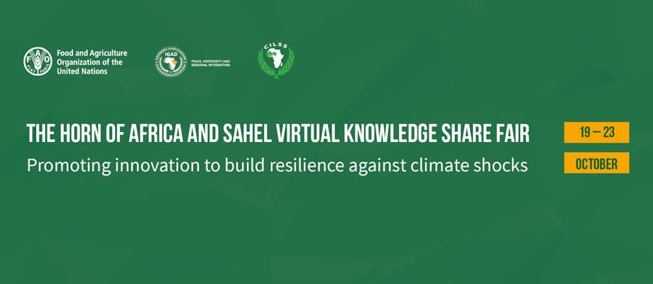 The Horn of Africa and Sahel Virtual Knowledge Share Fair: Promoting innovation to build resilience against climate shocks