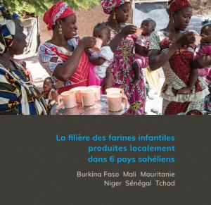 Etude - La filière des farines infantiles produites localement dans 6 pays sahéliens