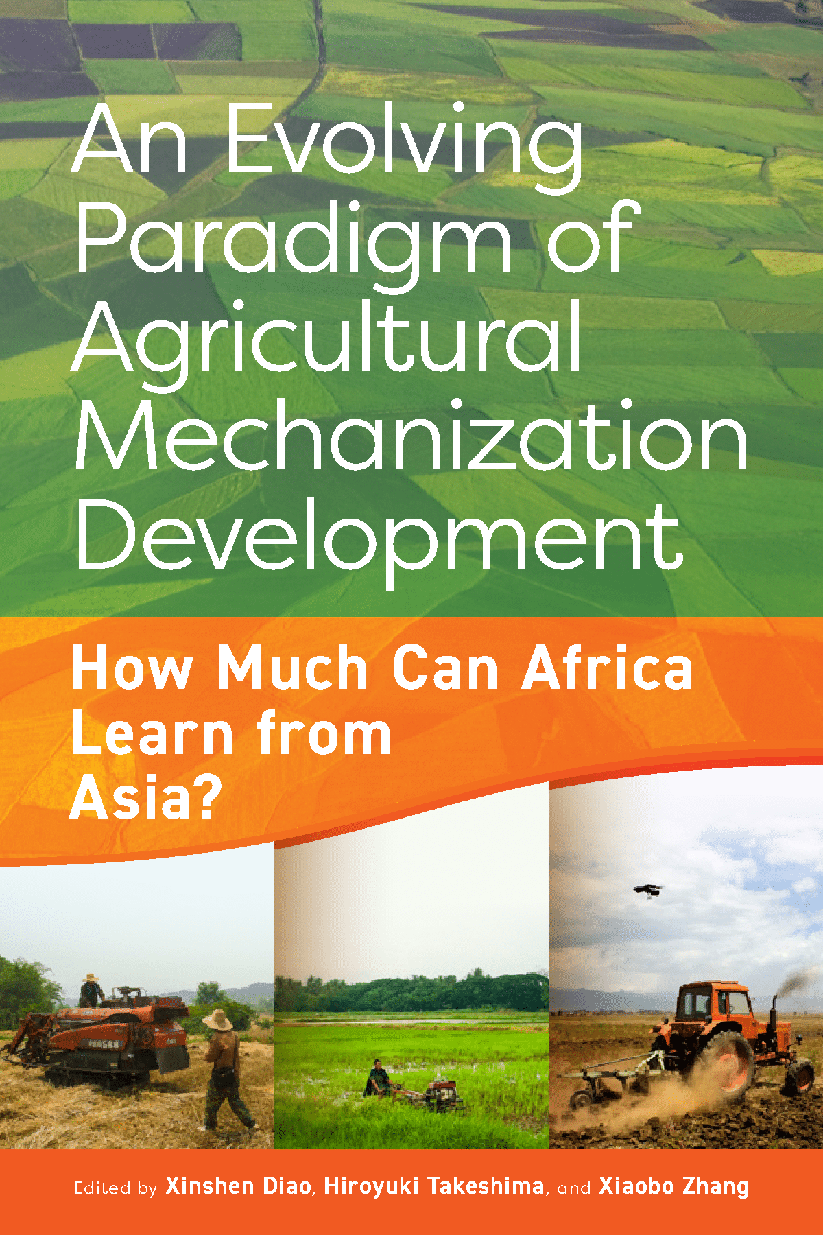 Book - An evolving paradigm of agricultural mechanization development: How much can Africa learn from Asia?