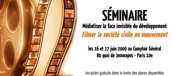 16 et 17 juin 2009, Paris - Médiatiser la face invisible du développement (CFSI)