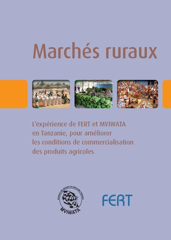 Marchés ruraux - L'expérience de FERT et MVIWATA en Tanzanie, pour améliorer les conditions de commercialisation des produits agricoles