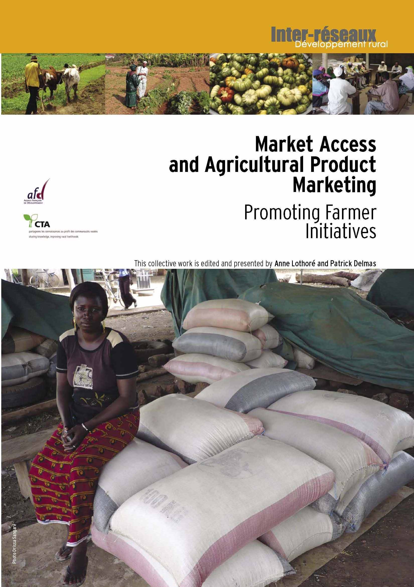 Market Access and Agricultural Product Marketing : Promoting Farmer Initiatives