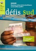 Défis sud n°96 : Nouveaux acteurs de la microfinance ou du meilleur profit ?