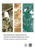 Intégration de l'irrigation et de l'aquaculture en Afrique de l'ouest : Concepts