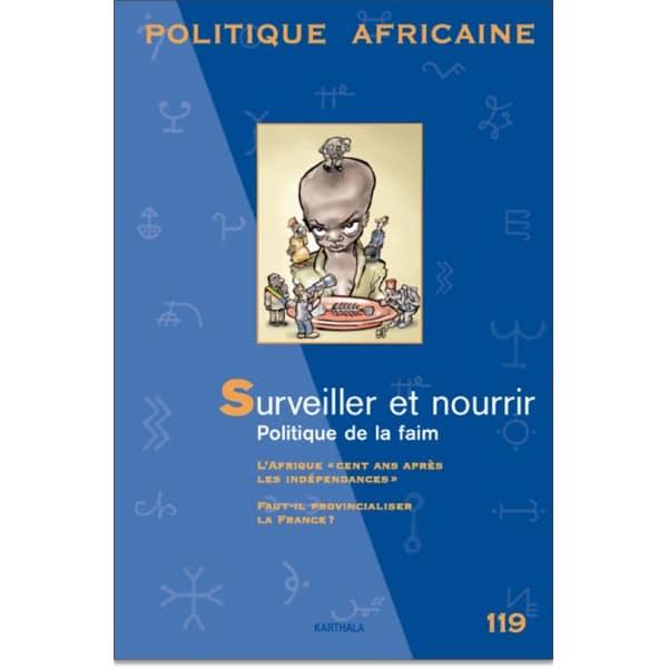 Note de lecture - Politique africaine n° 119 - L'administration de la faim en Afrique