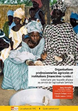 Organisations professionnelles agricoles (OPA) et institutions financières rurales : construire une nouvelle alliance au service de l'agriculture familiale
