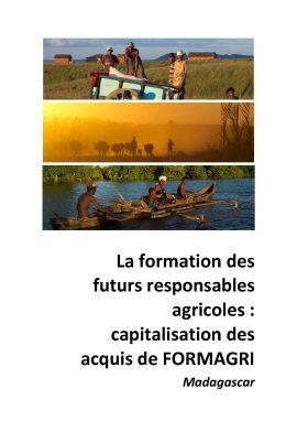 La formation des futurs responsables agricoles : capitalisation des acquis de FORMAGRI (Madagascar)