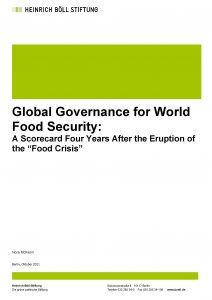 "Global Governance for World Food Security: A Scorecard Four Years After the Eruption of the ""Food Crisis"""