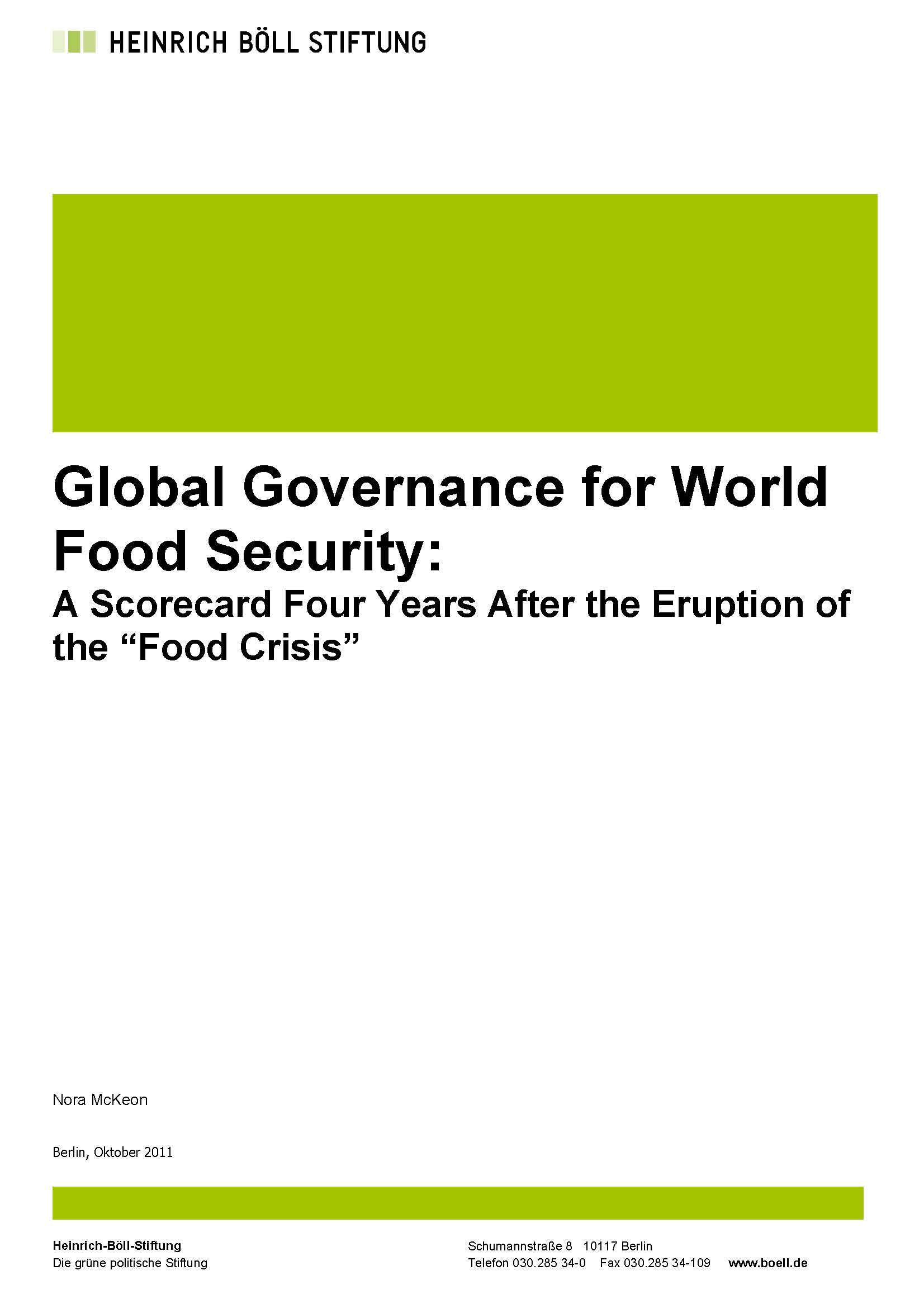 """Global Governance for World Food Security: A Scorecard Four Years After the Eruption of the """"Food Crisis"""""""