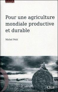 Pour une agriculture mondiale productive et durable. Entretien avec Michel Petit