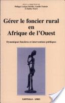 Livre en ligne : Gérer le foncier rural en Afrique de l'Ouest: dynamiques foncières et interventions publiques