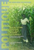 Politique-revue de débats: L'agriculture familiale peut-elle nourrir la planète ?
