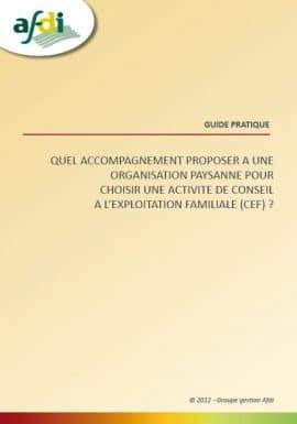 Quel accompagnement proposer à une organisation paysanne pour choisir une activité de conseil à l'exploitation familiale (CEF) ?
