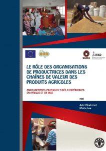 Le rôle des organisations de productrices dans les chaines de valeur des produits agricoles : enseignements pratiques tirés d'expériences en Afrique et en Inde