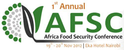 19-20 Novembre 2012, Nairobi - 1st Annual Africa Food Security Conference - AFSC 2012