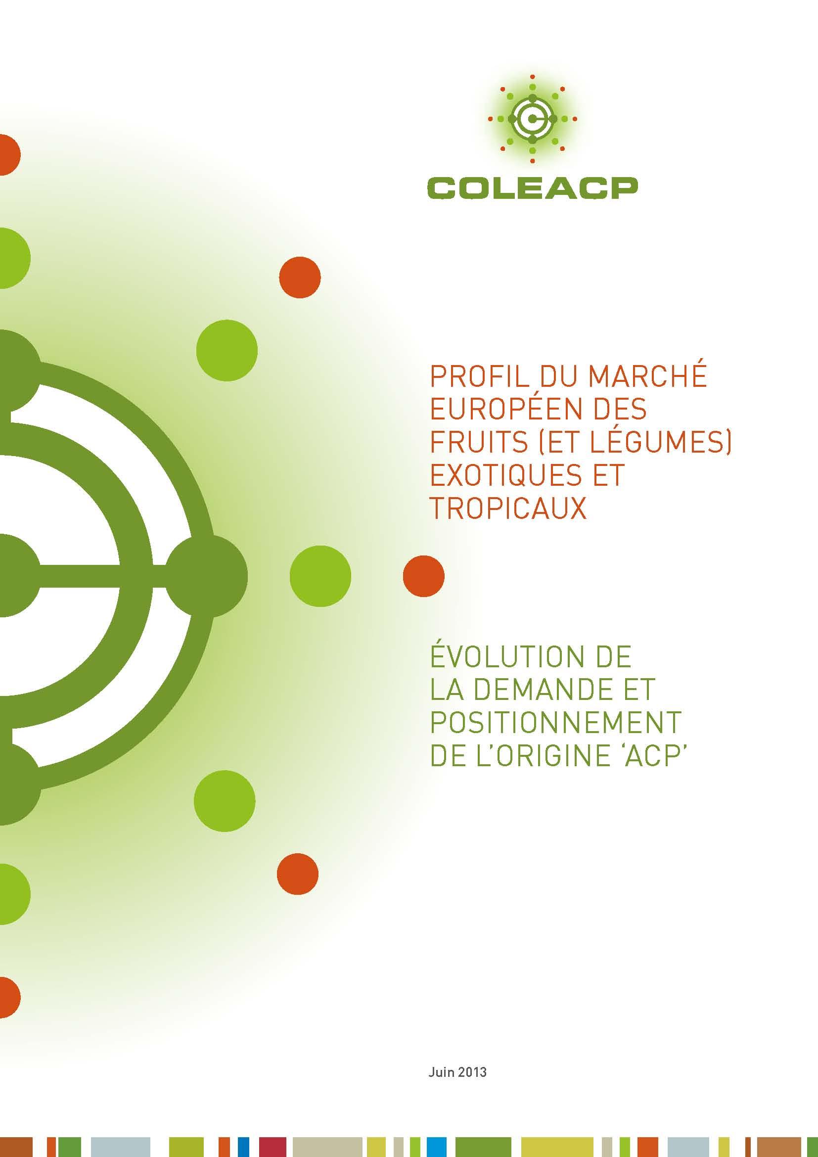 Marchés des fruits et légumes exotiques en Europe : quelles nouvelles opportunités pour les producteurs-exportateurs ACP ?
