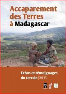Rapport : Accaparements des terres à Madagascar : Echos et témoignages du terrain - 2013