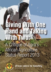 Rapport : Giving With One Hand and Taking With Two: A Critique of Agra's African Agriculture Status Report 2013