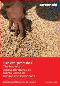 Rapport ActionAid : Broken Promises: The impacts of Addax Bioenergy in Sierra Leone on hunger and livelihoods