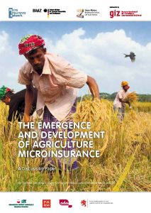 The Emergence and Development of Agricultural Microinsurance. A Discussion Paper