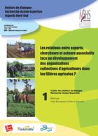 Les relations entre experts, chercheurs et acteurs associatifs face au développement des organisations collectives d'agriculteurs dans les filières agricoles ?