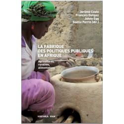 La Fabrique des politiques publiques en Afrique : Agricultures, ruralités, alimentations