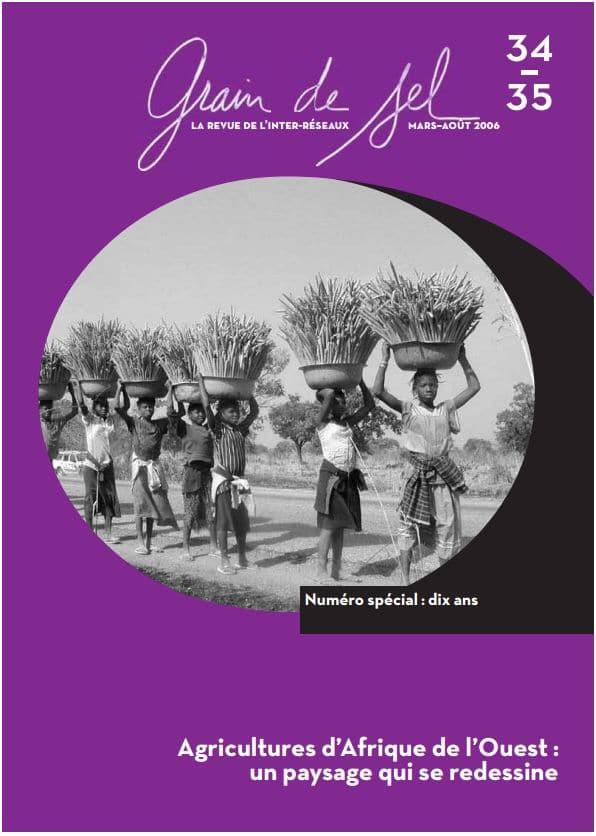 34-35 :  Numéro spécial 10 ans - Agricultures d'Afrique de l'Ouest : un paysage qui se redessine